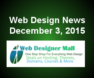 Web Design News For First Week of December 3, 2015: Wix, BigCommerce, Close5