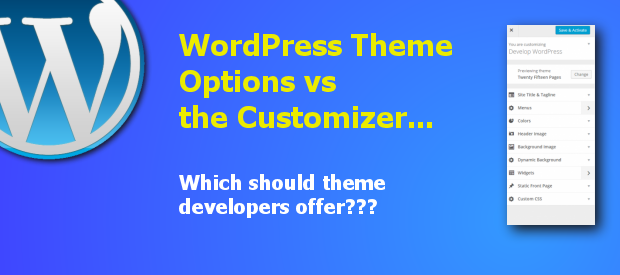 WordPress Theme Options vs the Customizer